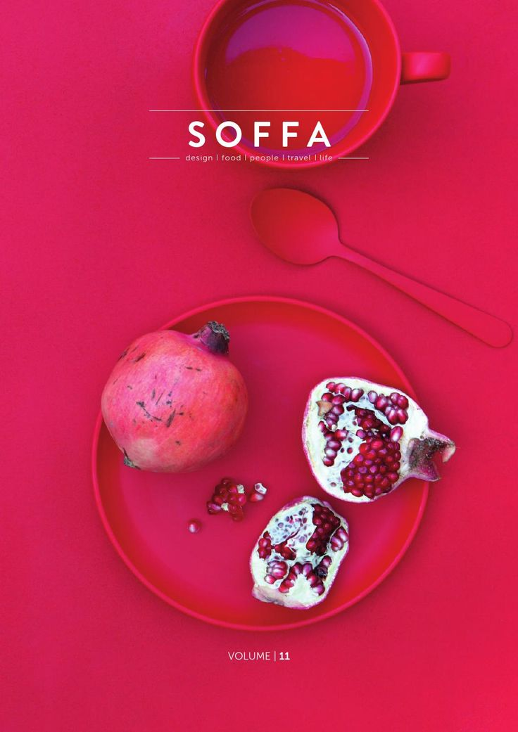 SOFFA magazine 11 / design travel food people home lifestyle by SOFFA - issuu