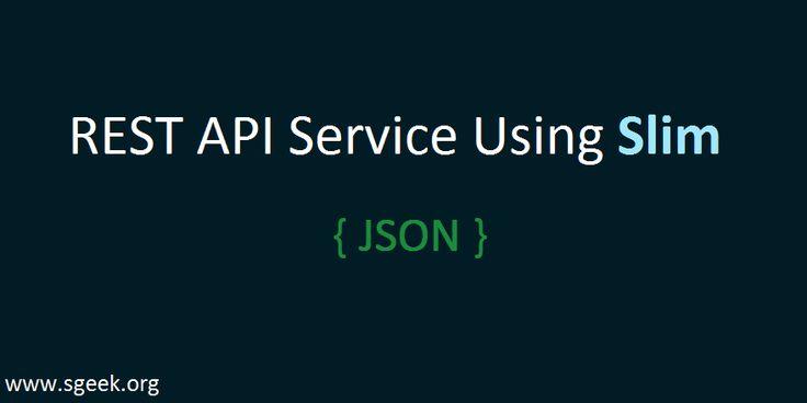 Rest Web Service API in Slim-sgeek