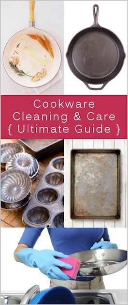 """The Ultimate Cookware Cleaning & Care Guide including how to clean Copper cast iron, crusty roasting pans"""