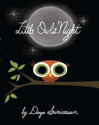 Little Owl's Night by Divya Srinivasan. Picture book. Little Owl enjoys a lovely night in the forest visiting his friend the raccoon, listening to the frogs croak and the crickets chirp, and watching the fog that hovers overhead.
