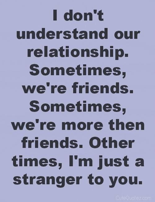 so confused about relationship