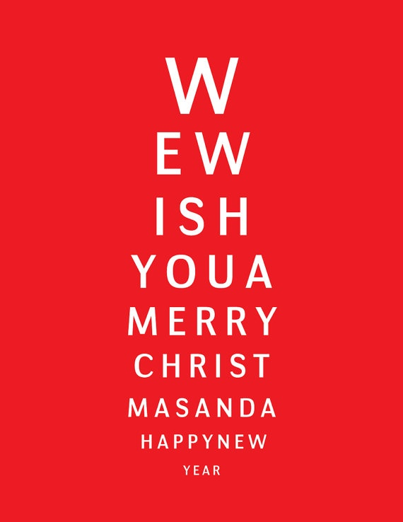 Eye chart Christmas cards. I bought this for my fil, the eye doctor :)
