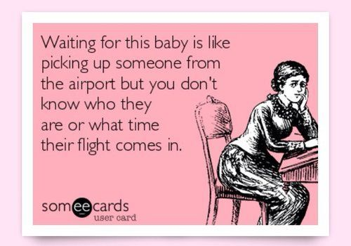 Waiting For Baby! LOL! SO true especially during the last few weeks! #pregnancymeme #pregnancyhumor #funnypregnancy