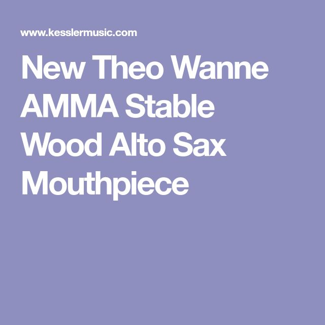 New Theo Wanne AMMA Stable Wood Alto Sax Mouthpiece