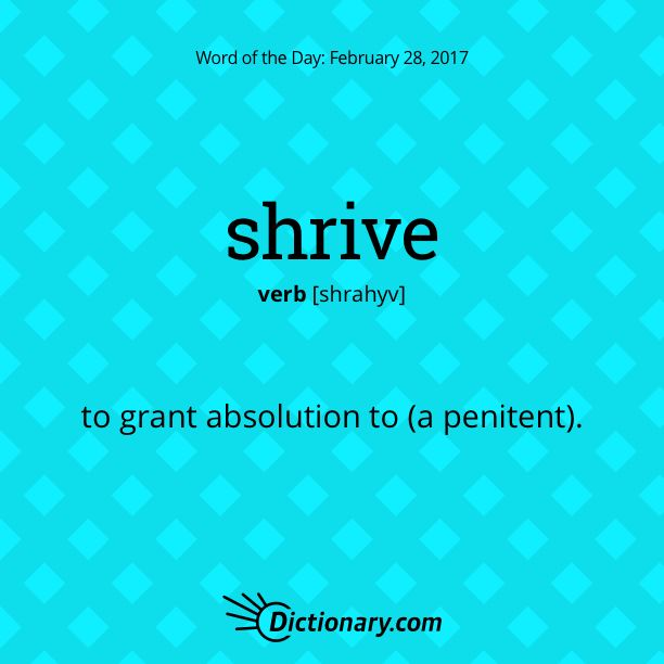 Dictionary.com's Word of the Day - shrive - to grant absolution to (a penitent).