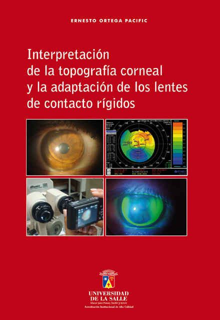 Interpretación de la topografía corneal y la adaptación de los lentes de contacto rígidos  http://www.librosyeditores.com/tiendalemoine/111-interpretacion-de-la-topografia-corneal-y-la-adaptacion-de-los-lentes-de-contacto-rigidos.html   Editores y distribuidores