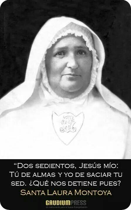 Santa Laura Montoya.