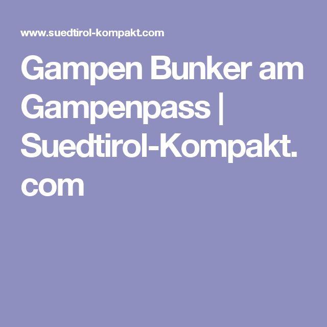 Gampen Bunker am Gampenpass | Suedtirol-Kompakt.com
