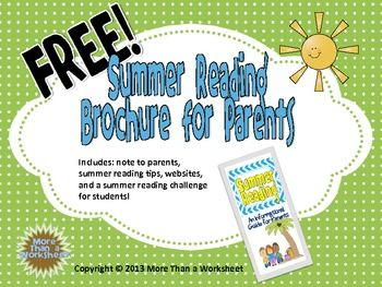 FREE! Summer Reading Brochure for Parents! A way to encourage reading at home over the summer, keep track of how many books your child has read and online resources for parents.