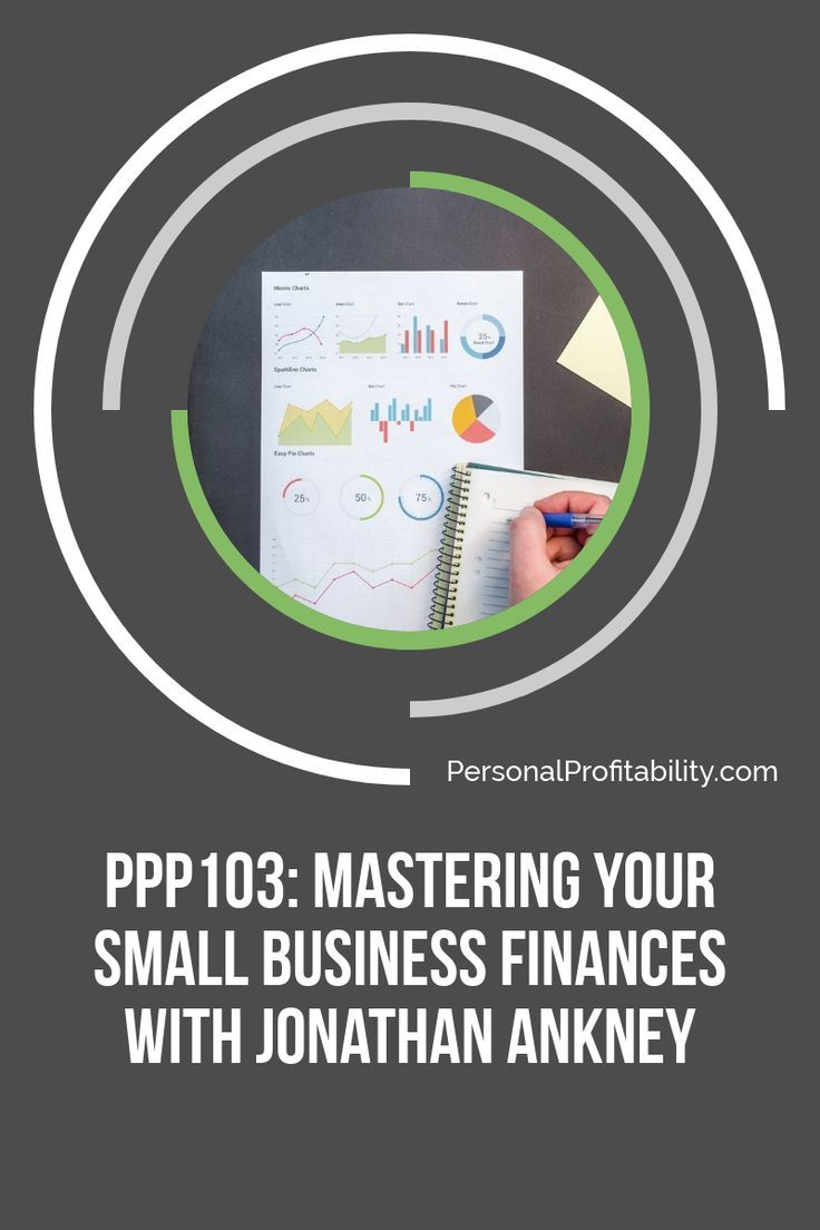 Mastering Small Business Finances With Jonathan Ankney Finance