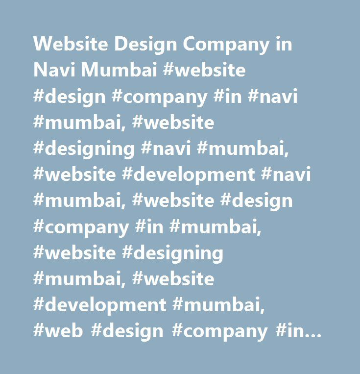 Website Design Company in Navi Mumbai #website #design #company #in #navi #mumbai, #website #designing #navi #mumbai, #website #development #navi #mumbai, #website #design #company #in #mumbai, #website #designing #mumbai, #website #development #mumbai, #web #design #company #in #navi #mumbai, #web #designing #navi #mumbai, #web #development #navi #mumbai, #web #design #company #in #mumbai, #web #designing #mumbai, #web #development #mumbai…