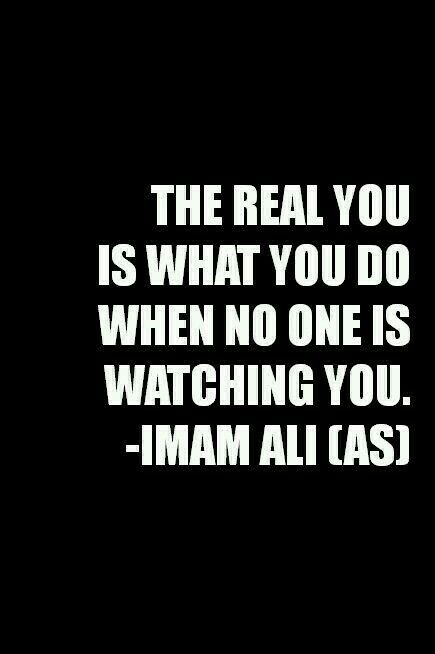 Real you is when no one is watching
