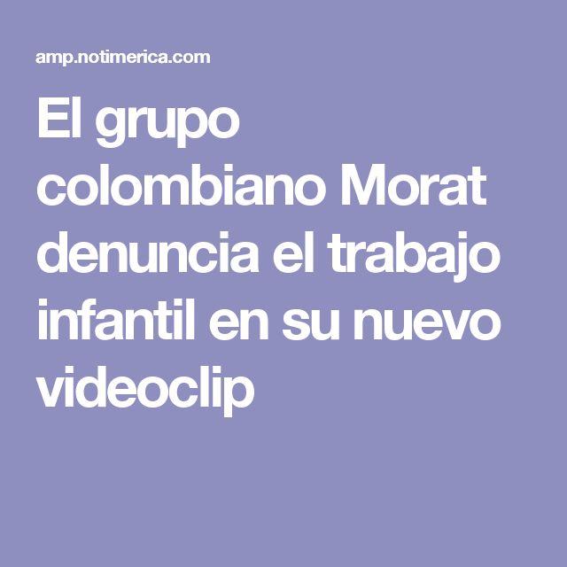 El grupo colombiano Morat denuncia el trabajo infantil en su nuevo videoclip