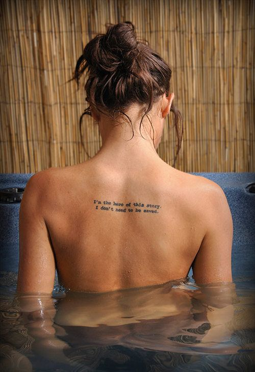 I'm the hero of this story. I don't need to be saved....i want this tattoed on my side, right under the boob