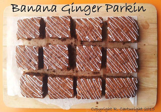 Craft with Ruth Cartwright: Banana ginger Parkin recipe