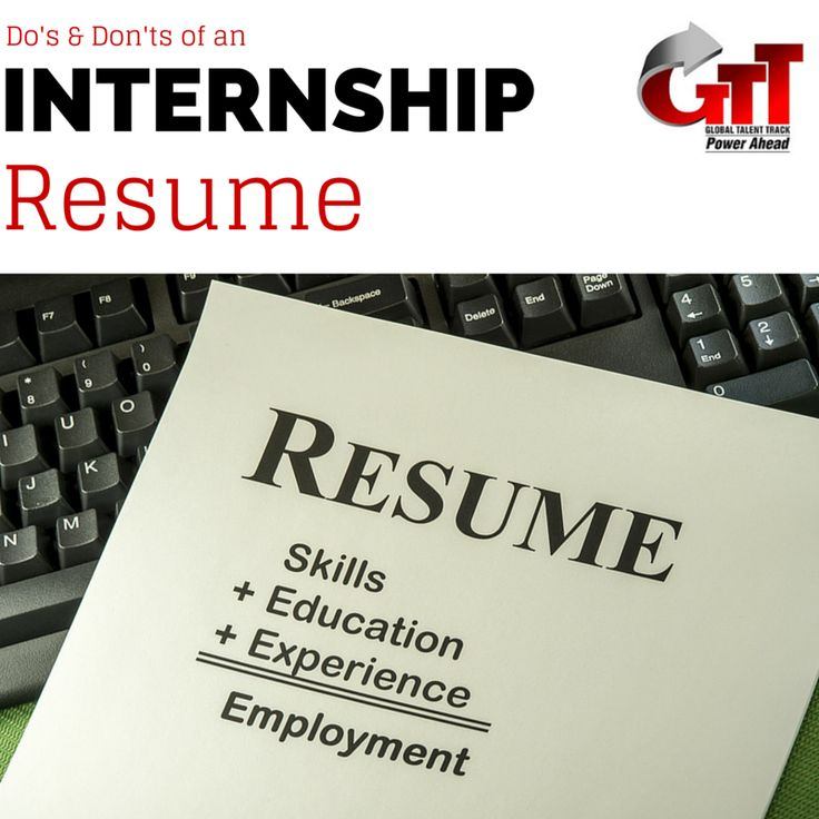 Internship resume the dos and donts internship
