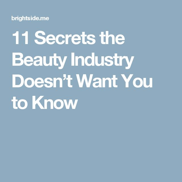 11Secrets the Beauty Industry Doesn't Want You toKnow