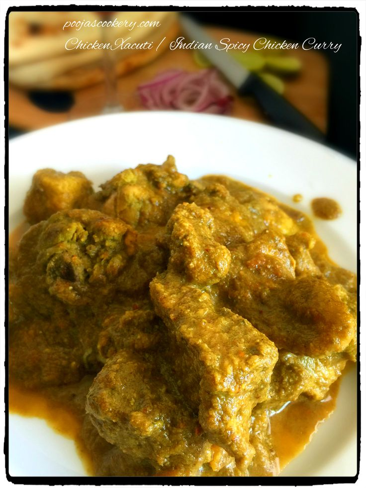Chicken or mutton Xacutti i, also called as shaguti s one of the famous Goan(Indian) recipes and I am sure everyone will love it. It is cooked in coconut gravy spiced up with lots of whole garam masala. I have listed some of the garam masala I have used but you can add more of your choice or can exclude some from the list.This Shagoti curry tastes good with any kind of bread or even with rice.