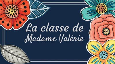 La classe de Madame Valérie