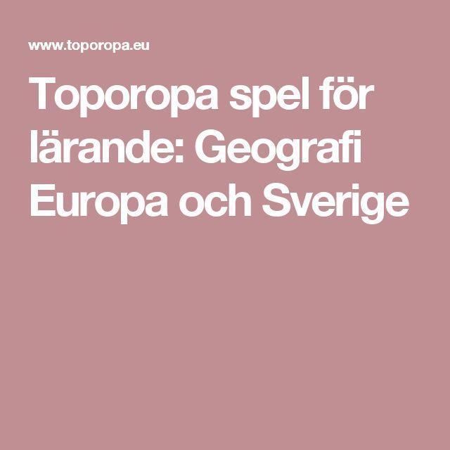 Toporopa spel för lärande: Geografi Europa och Sverige