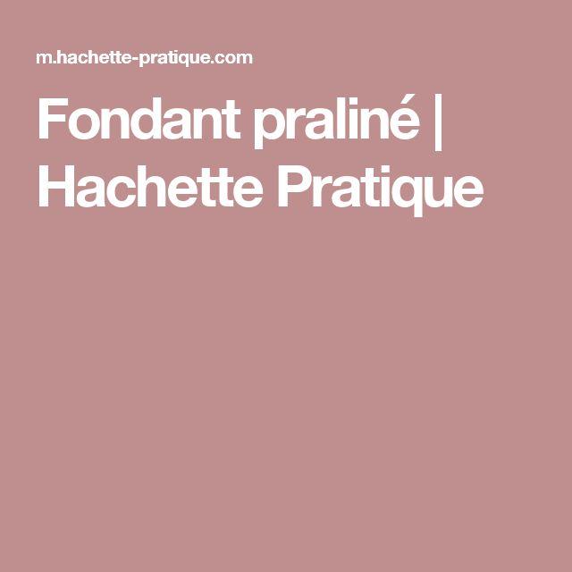 Fondant praliné | Hachette Pratique