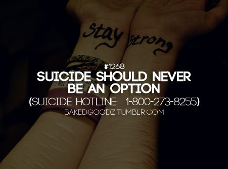 Call 1-800-273-TALK or visit CrisisChat.org. If someone is talking about killing themselves, tell someone even if they get angry at you.