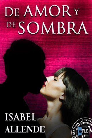 De amor y de sombra | epubgratis.me | ePub: eBooks con estilo | Libros gratis en español | iPad. iPhone. iPod. Papyre. Sony Reader. Kindle. ...