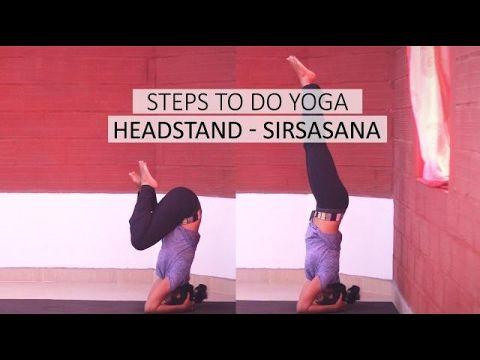 steps to do yoga headstand  sirsasana  how to do yoga