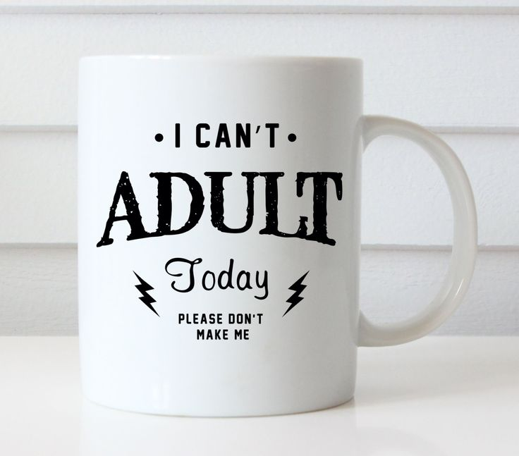 I Can't Adult Today Funny Mug | Funny Coffee Mug | Quote Mug | Funny Gift | Ceramic Mug