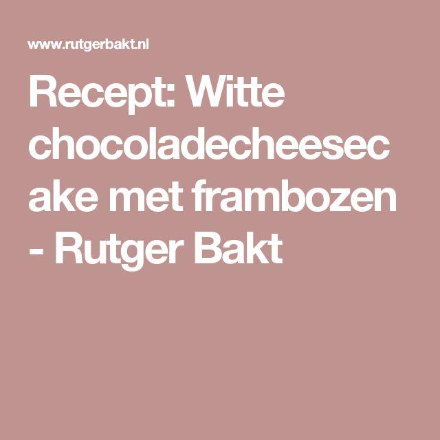 Recept: Witte chocoladecheesecake met frambozen - Rutger Bakt
