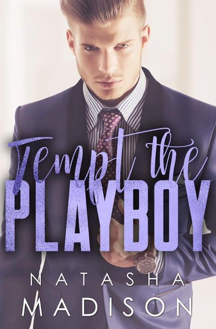 Cover Reveal: Tempt The Playboy by Natasha Madison play·boy ˈplāˌboi/ noun a wealthy man who spends his time enjoying himself, especially one who behaves irresponsibly or is sexually promiscuous. Synonyms: socialite, pleasure seeker.  https://www.goodreads.com/book/show/35340538-tempt-the-playboy #preorder iTunes: http://apple.co/2xcg6N1 #TempthePlayboy #NatashaMadison #PreOrderHoarder #ComingSoon