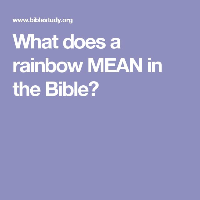 What does a rainbow MEAN in the Bible?