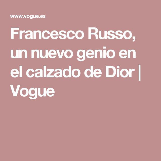 Francesco Russo, un nuevo genio en el calzado de Dior | Vogue