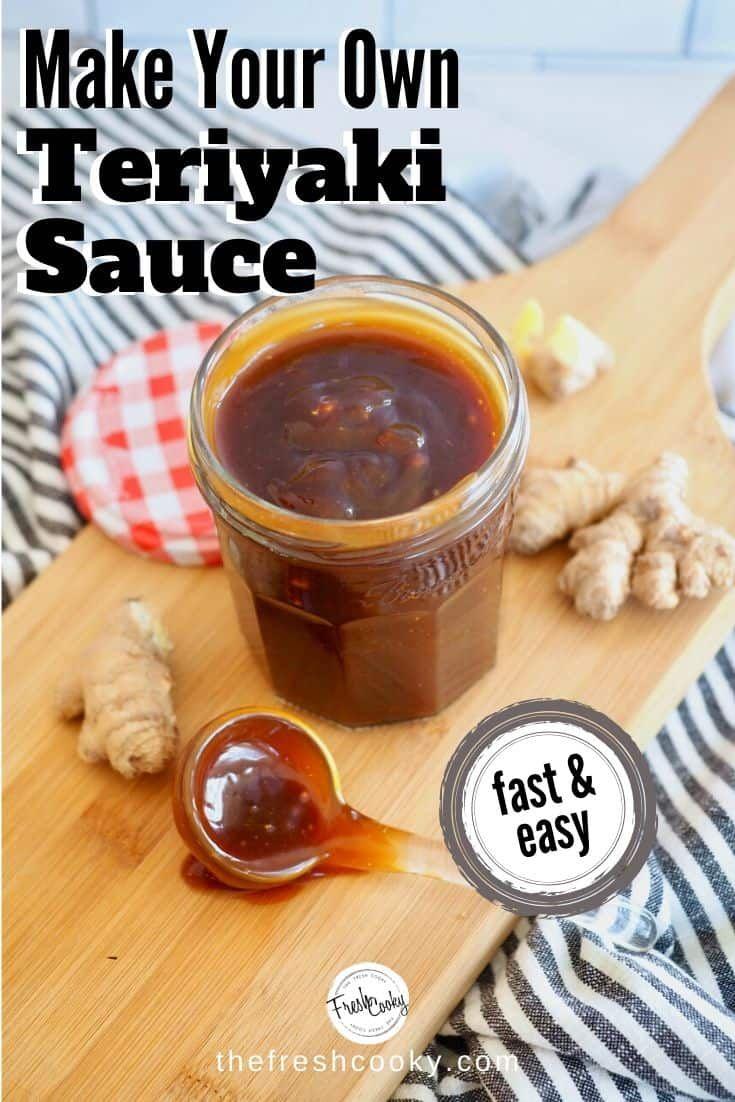 Easy Homemade Teriyaki Sauce And Marinade The Fresh Cooky Recipe In 2020 Teriyaki Sauce Teriyaki Easy Teriyaki Sauce Recipe