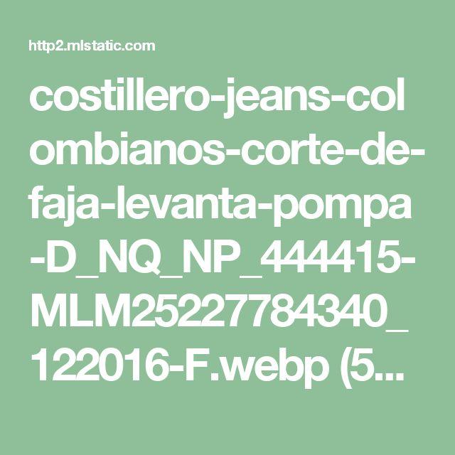 costillero-jeans-colombianos-corte-de-faja-levanta-pompa-D_NQ_NP_444415-MLM25227784340_122016-F.webp (561×1000)