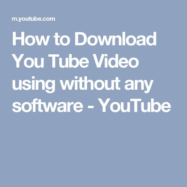 How to Download You Tube Video using without any software - YouTube