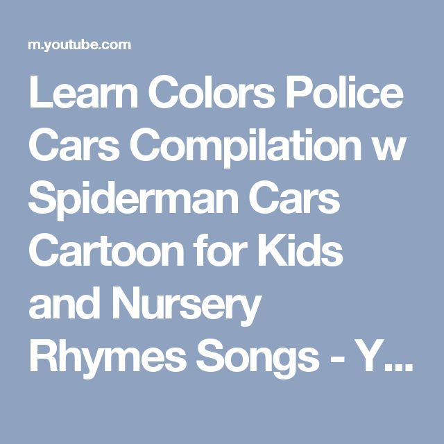 Learn Colors Police Cars Compilation w Spiderman Cars Cartoon for Kids and Nursery Rhymes Songs - YouTube