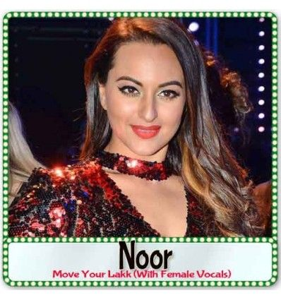 http://hindisongskaraoke.com/all-karaoke/3747-move-your-lakk-with-female-vocals-noor-mp3-format.html  High quality MP3 karaoke track Move Your Lakk (With Female Vocals) from Movie Noor and is sung by Diljit Dosanjh, Badshah, Sonakshi Sinha and composed by Badshah
