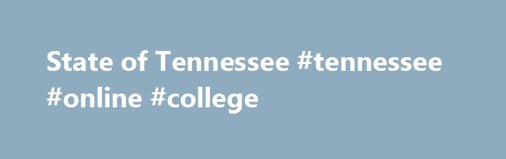 State of Tennessee #tennessee #online #college http://san-diego.remmont.com/state-of-tennessee-tennessee-online-college/  # Wednesday, June 07, 2017 | 5:56pm NASHVILLE Tennessee Gov. Bill Haslam and Department of Veterans Services Commissioner Many-Bears Grinder recognize the service and sacrifice of United States Army Private First Class Reece Gass of Greeneville who was presumably killed on January 14, 1945, but was not identified until 2016. Gass was serving with Company E, 33rd Armored…