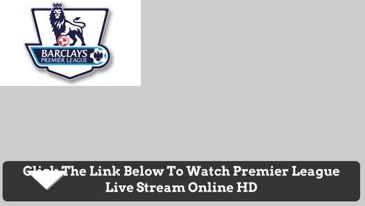 'Watch Barclays Premier League Live Stream Online' - Film Dailymotion