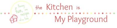 The Kitchen is My Playground blog