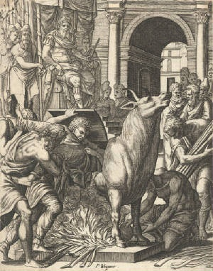 Brazen Bull: The Brazen Bull was invented in Ancient Greece, by Perillos of Athens. When a victim was placed inside the brazen bull, he or she was slowly burned to death. The device gradually became more sophisticated, until the Greeks invented a complex system of tubes in order to make the victim's screams sound more like an infuriated bull, and also made it so the smoke from it rose in clouds of incense. -  Wikipedia