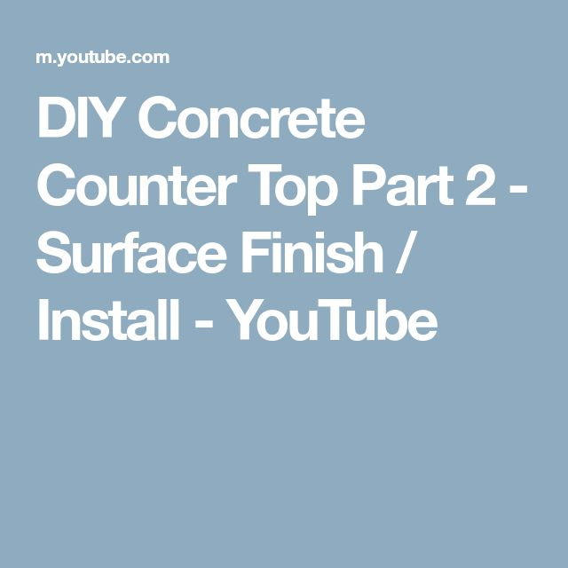 DIY Concrete Counter Top Part 2 - Surface Finish / Install - YouTube