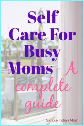 Self Care Regime For Busy Moms – A Complete Guide – Share All Your Pins (Group Board)