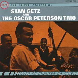Stan Getz - Stan Getz and The Oscar Peterson Trio.
