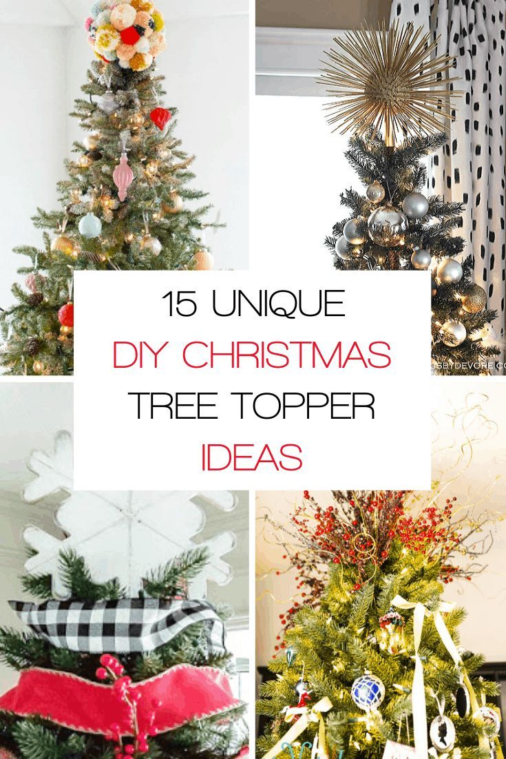 15 Fun Unique Christmas Tree Topper Ideas Diy Christmas Tree Topper Christmas Tree Toppers Unique Diy Tree Topper
