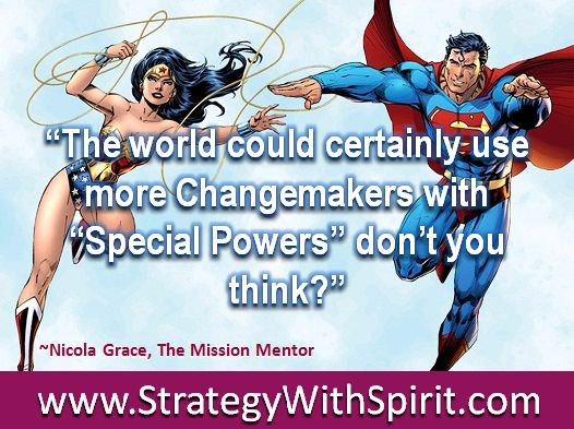 """""""The world could certainly use more Changemakers with """"Special Powers"""" don't you think?"""""""