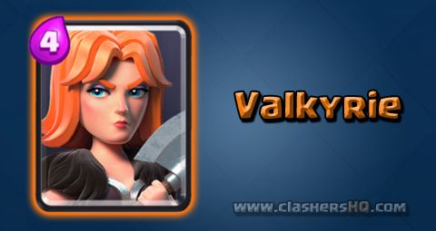 Find out all about the Clash Royale Valkyrie Card. How to get Valkyrie & attack/counter Valkyrie effectively.
