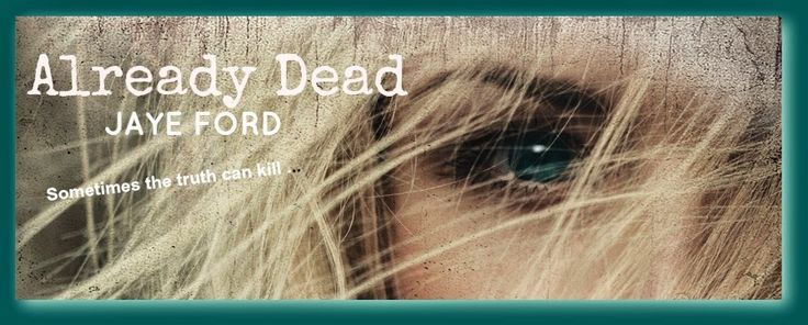 Book Muster Down Under: Aussie Book Review: Already Dead by Jaye Ford