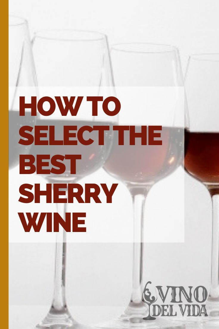 How To Select The Best Sherry Wine With Top Picks From Me In 2020 Sherry Wine Wine Wine Suggestions